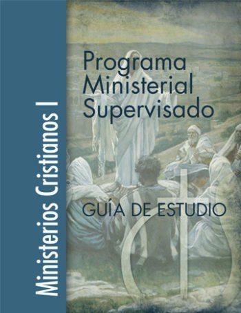 Programa Ministerial Supervisado, Ministerios Cristianos I