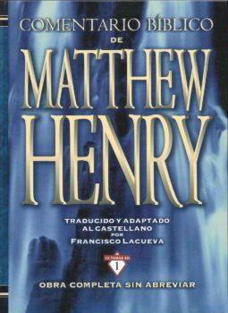 Comentario Biblico Matthew Henry: Obra Completa sin Abreviar
