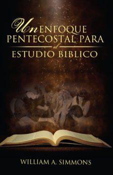 Un enfoque Pentecostal para el Estudio Biblico