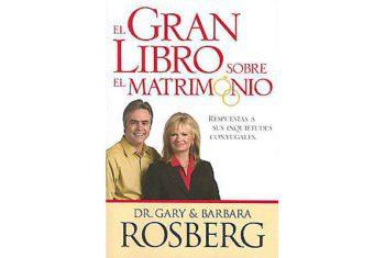 El Gran libro sobre el Matrimonio – respuestas a sus inquietudes conyugales