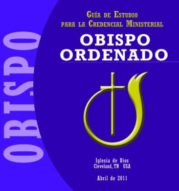 Guía de estudio para la Credencial Ministerial – OBISPO ORDENADO