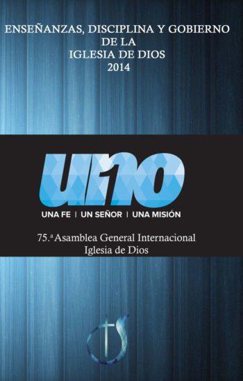 ENSEÑANZAS, DISCIPLINA Y GOBIERNO  DE LA IGLESIA DE DIOS  2014