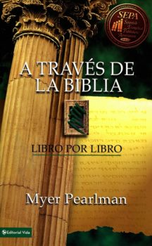 A TRAVES DE LA BIBLIA – MYER PEARLMAN