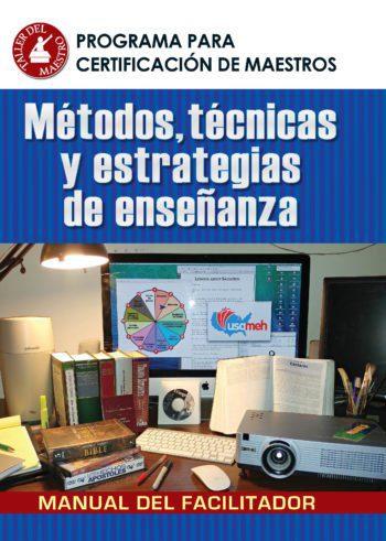 Programa para certificación de maestros – Métodos, técnicas y estrategias de enseñanza Manual de facilitador