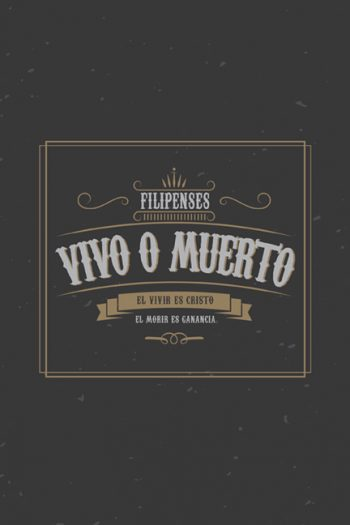 Vivo O Muerto: Filipenses